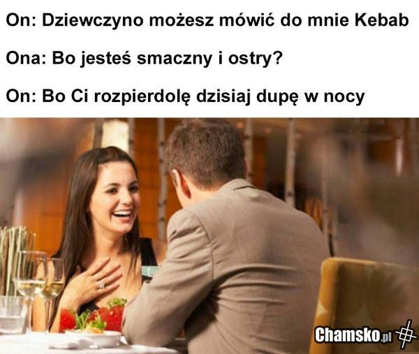 Możesz mówić do mnie kebab