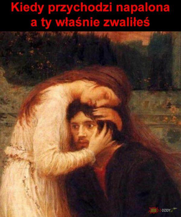 Kiedy przychodzi napalona